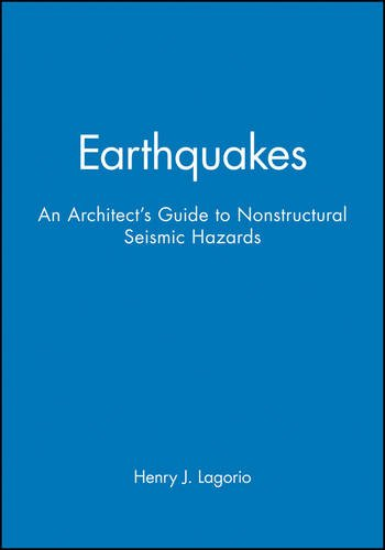 Earthquakes: An Architect's Guide to Nonstructural Seismic Hazards, Lagorio, Henry J.