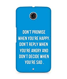 AMEZ dont promise when you are happy Back Cover For Motorola Nexus 6