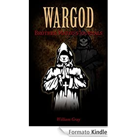 WARGOD Brother Mateo's Journals (English Edition)