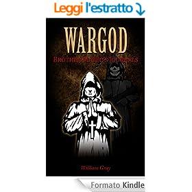 WARGOD Brother Mateo's Journals (English Edition)