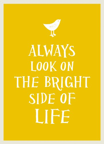 . - Always Look on the Bright Side of Life (English Edition)