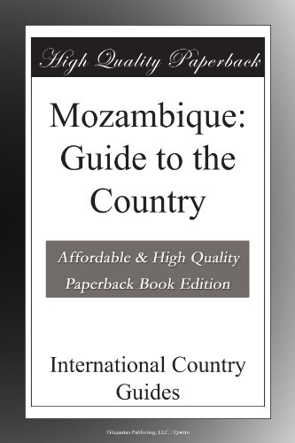 Mozambique: Guide to the Country