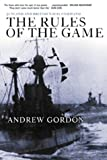 The Rules of the Game: Jutland and British Naval Command (1557509719) by Gordon, Andrew