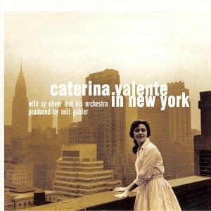 Caterina Valente - Caterina Valente In New York - Zortam Music