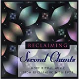 Second Chants ~ Reclaiming & Friends