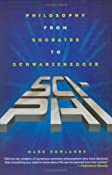 Sci-Phi: Philosophy from Socrates to Schwarzenegger: Amazon.co.uk: Mark Rowlands: Books