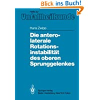 """Die Antero-Laterale Rotationsinstabilität des Oberen Sprunggelenkes (Hefte zur Zeitschrift """"Der Unfallchirurg""""..."""
