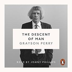 The Descent of Man Hörbuch von Grayson Perry Gesprochen von: Jonny Philips