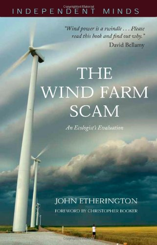 The Wind Farm Scam (Independent Minds)