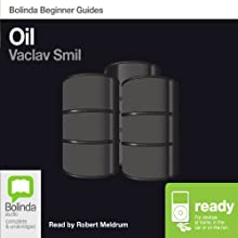 Oil: Bolinda Beginner Guides Audiobook by Vaclav Smil Narrated by Robert Meldrum