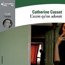 L'autre qu'on adorait | Livre audio Auteur(s) : Catherine Cusset Narrateur(s) : Catherine Cusset