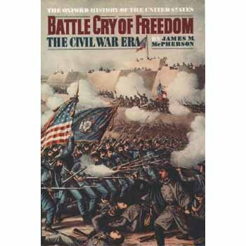 Battle Cry of Freedom  the Civil War Era, James M. McPherson