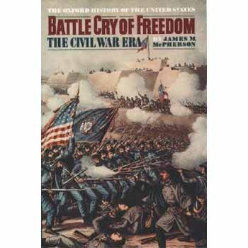 Battle Cry of Freedom  the Civil War Era, James M. McPherson
