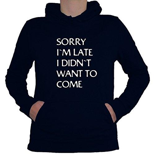 shirtfun24-damen-spruche-sorry-im-late-i-didnt-want-to-come-fun-lady-hoodie-navy-blau-xl