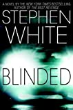 Blinded (Dr. Alan Gregory Novels) (0385336209) by Stephen White