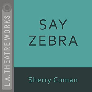 Say Zebra | [Sherry Coman]