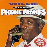 Willie's Phone Pranks