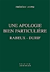 Une apologie bien particulière Rabeux - Durif par frédéric aspisi