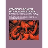 Estaciones de Media Distancia En Catalu a: Estaci N de Barcelona Sants, Estaci N de Pla a de Catalunya, Estaci...