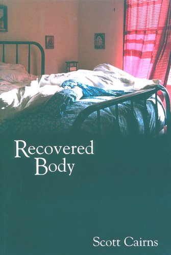 Recovered Body, SCOTT CAIRNS