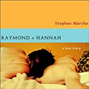 Raymond and Hannah: A Love Story | [Stephen Marche]