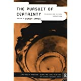 The Pursuit of Certainty: Religious and Cultural Formulationsby Wendy James