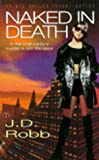 Naked in Death (Eve Dallas Investigation) (0340666900) by Robb, J.D.