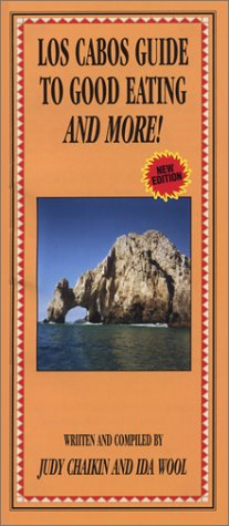 Los Cabos Guide to Good Eating and More
