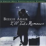 I'll Take Romance ~ Beegie Adair