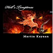 Hell's Temptress: The Hell Trilogy, Volume 1 | Martin Kaynan