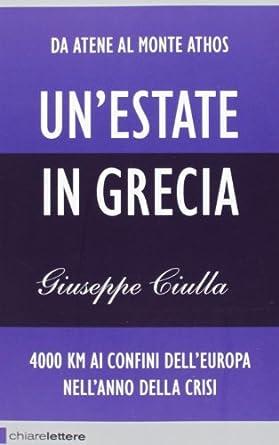 Giuseppe Ciulla – Un'estate in Grecia 4000 km ai confini dell'Europa nell'anno della crisi (2013)
