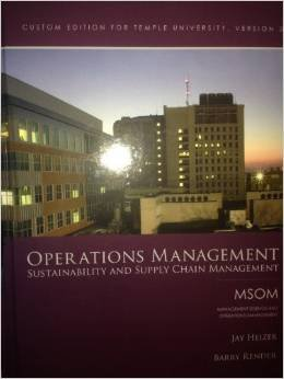 Operations Management: Sustainability and Supply Chain Management Custom Edition for Temple University, Version 3
