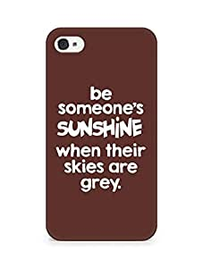 AMEZ be someone's sunshine when their skies are grey Back Cover For Apple iPhone 4s