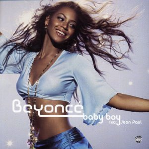 Baby Boy by Beyonce and Sean Paul