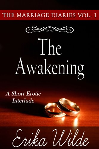 THE AWAKENING (The Marriage Diaries, Volume 1) by Erika Wilde