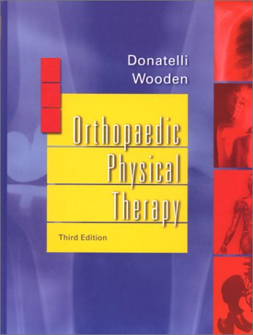 Orthopaedic Physical Therapy, 3e, by Robert A. Donatelli PhD  PT  OCS, Michael J. Wooden MS  PT  OCS