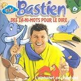 echange, troc Bastien - Des Za-Ni-Mots Pour Le Dire
