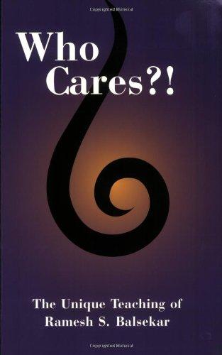 Who Cares?! The Unique Teaching of Ramesh S. Balsekar