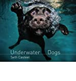 Underwater Dogs (Hardback) By (author) Seth Casteel