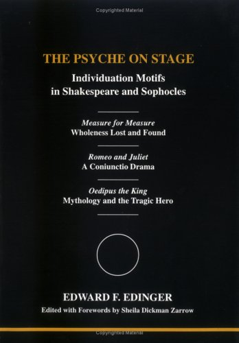 The Psyche on Stage: Individuation Motifs in Shakespeare and Sophocles (Studies in Jungian Psychology by Jungian Analyst