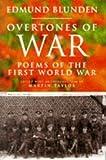 Overtones of War: Poems of the First World War by Edmund Blunden (0715627392) by Blunden, Edmund