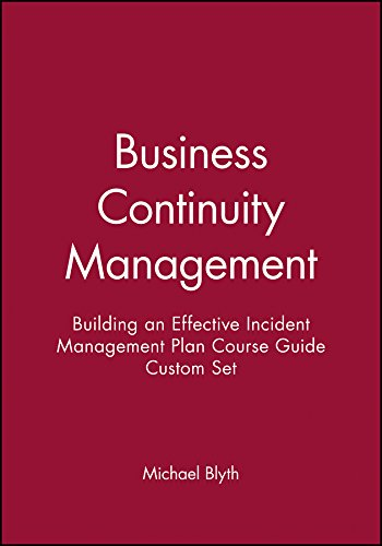 Business Continuity Management: Building an Effective Incident Management Plan Course Guide Custom Set