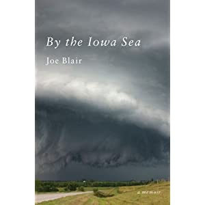 By the Iowa Sea, A Memoir of Disaster and Love