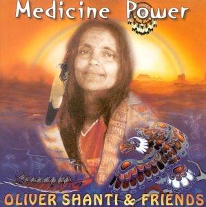 Oliver Shanti & Friends - Medicine Power - Zortam Music