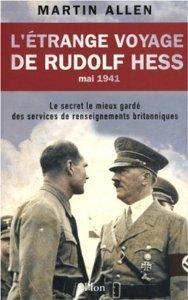 L'étrange voyage de Rudolf Hess : Le secret le mieux gardé des services de renseignements britanniques