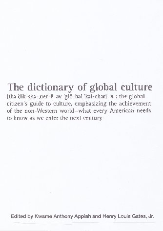 The Dictionary of Global Culture: What Every American Needs to Know as We Enter the Next Century--from Diderot to Bo Diddley