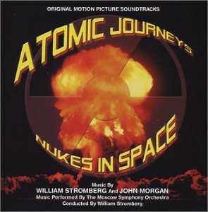 Atomic Journeys - Nukes in Space Soundtrack CD