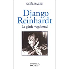 Django Reinhart : Le G�nie vagabond (Biographie)