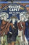 echange, troc Edmond Pognon - Hugues Capet, qui t'a fait roi?
