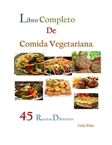 LIBRO COMPLETO DE COMIDA VEGETARIANA 45 RECETAS DIFERENTES  [Peña, Gaby] (Tapa Blanda)